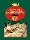 India Medical and Pharmaceutical Industry Handbook by International Business Publications, USA (Paperback / softback, 2010)