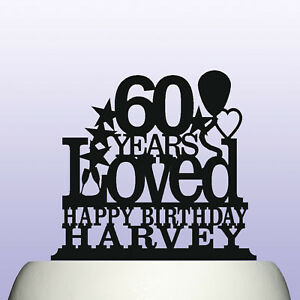 Image Is Loading Personalised Acrylic 60th Birthday Years Loved Theme Cake