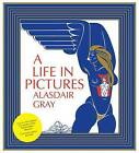 A Life in Pictures by Alasdair Gray (Hardback, 2010)