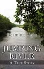 Jumping River a True Story 9781456023775 by Beaming Light Paperback