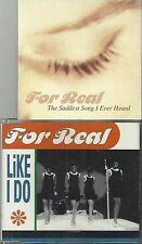 For Real - CD Singles x 2 (Like i do/The saddest song i ever heard)