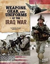 Weapons, Gear, and Uniforms of the Iraq War (Edge Books)