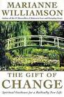 The Gift of Change: Spiritual Guidance for a Radically New Life by Marianne Williamson (Paperback / softback)
