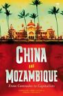 China and Mozambique: From Comrades to Capitalists by Jacana Media (Pty) Ltd (Paperback, 2014)