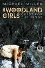 Woodland Girls Quest for The Rings 9781450289344 by Mike Miller Paperback