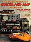 Musical Instruments Ser. Amplifiers and Pedals: The Complete Guide to Guitar and Amp Maintenance : A Practical Manual for Every Guitar Player by Richie Fliegler (1994, Paperback)