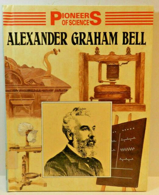 Pioneers of Science ~ Alexander Graham Bell ~ Dunn, Andrew ~ Library Homeschool