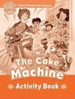 Oxford Read & Imagine Beginner the Cake Machine Activity Book by Paul Shipton (Paperback, 2014)
