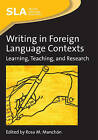 Writing in Foreign Language Contexts: Learning, Teaching, and Research by Channel View Publications Ltd (Hardback, 2009)