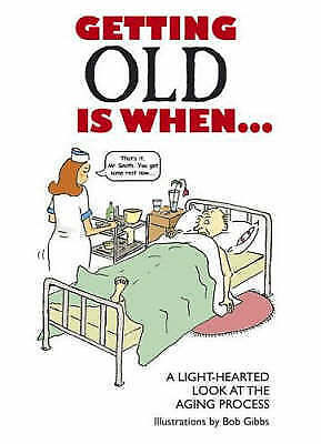"""""""AS NEW"""" , Getting Old is When...: A Light-hearted Look at the Aging Process...,"""