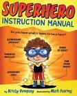 Superhero Instruction Manual von Kristy Dempsey (2016, Gebundene Ausgabe)