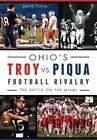 Ohio's Troy Vs. Piqua Football Rivalry The Battle on - Paperback David FO