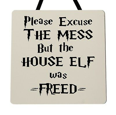 Excuse The Mess But The House Elf Was Freed Harry Potter metal sign funny