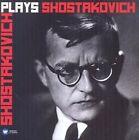 Shostakovich Plays Shostakovich 0825646155019 by Dmitri Shostakovich CD