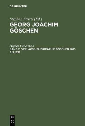 Georg Joachim Goschen : Studien Zur Verlagsgeschichte und Zur...