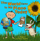 The World Came to My Place Today by Jo Readman, Ley Honor Roberts (Hardback, 2002)