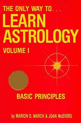 1 of 1 - Very Good, The Only Way to Learn Astrology Vol. 1: Basic Principles, McEvers, Jo