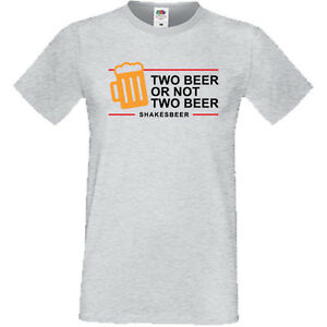 db19fba9 Two Beer Or Not Two Beer Mens T shirt Shakespeare Funny Joke Gift ...