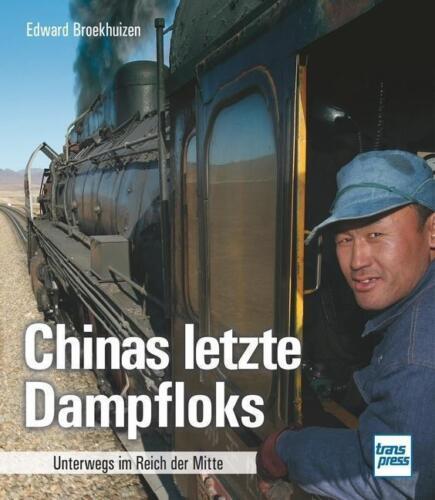Broekhuizen  CHINAS LETZTE DAMPFLOKS  Unterwegs im Reich der MItte