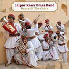 Dance of the Cobra [Digipak] by Jaipur Kawa Brass Band (CD, Jun-2013, Riverboat (UK))