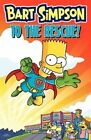 Bart Simpson to the Rescue! by Matt Groening (Paperback / softback, 2014)