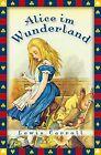 Alice im Wunderland - vollständige Ausgabe von Lewis Carroll (2011, Gebundene Ausgabe)