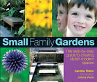 Small Family Gardens: A Step-by-step Guide to Creating Stylish Modern Spaces by Caroline Tilston (Paperback, 2007)