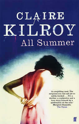 1 of 1 - All Summer by Claire Kilroy (Paperback, 2004)