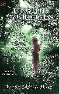 The World My Wilderness by Macaulay, Rose, Acceptable Book (Paperback) FREE & Fa