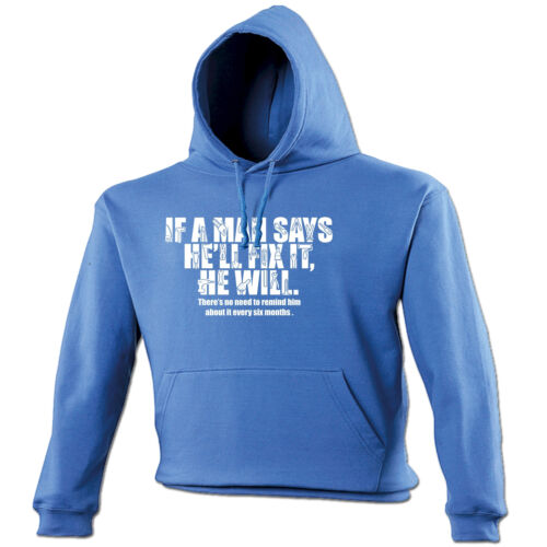 If A Man Says He Will Fix It HOODIE Hoody Builder Decorator Gift birthday funny