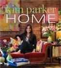 Kim Parker Home by Kim Parker (2008, Hardcover)