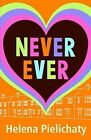 Never Ever by Helena Pielichaty (Paperback, 2008)