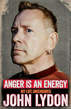 Anger is an Energy: My Life Uncensored by John Lydon (Paperback, 2015)