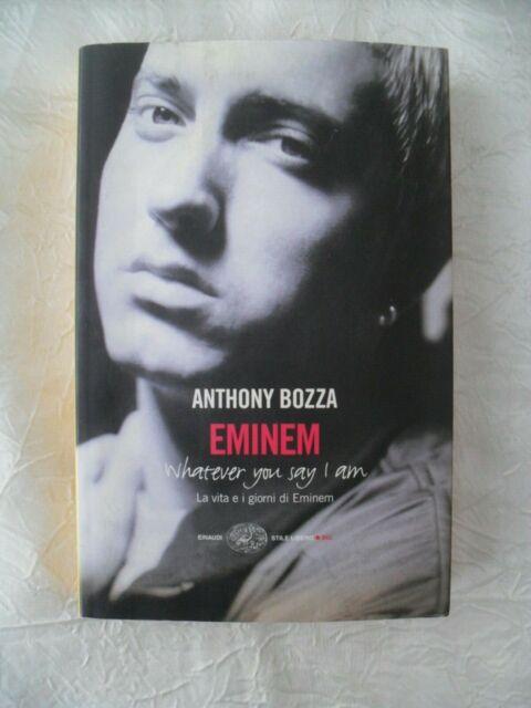 Anthony Bozza EMINEM Whatever You say I am