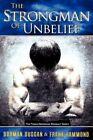 The Strongman of Unbelief Whose Report Will You Believe by Dorman Duggan