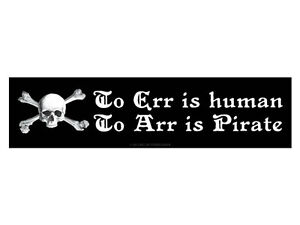 To-Err-is-human-to-Arr-is-Pirate-Bumper-Sticker