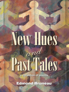 New Hues and Past Tales - Poem Collection by Edmond Bruneau - Great Read!