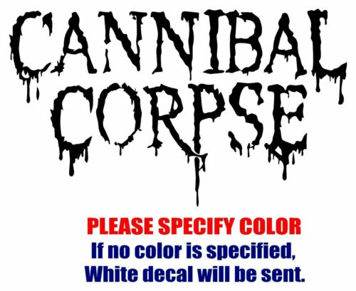 """CANNIBAL CORPSE Band Graphic Die Cut decal sticker Car Truck Boat Window 7/"""""""