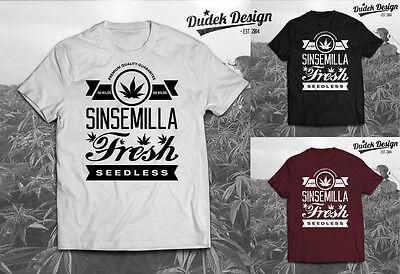 Cannabis T Shirt Sinsemilla Marijuana Addicted Ganja Fresh Smoke Men Women 420