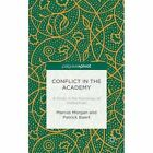 Conflict in the Academy: A Study in the Sociology of Intellectuals by Marcus Morgan, Patrick Baert (Hardback, 2015)