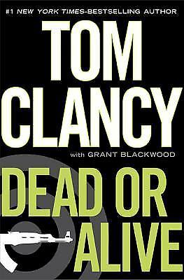 1 of 1 - NEW - Dead or Alive by Tom Clancy; Grant Blackwood