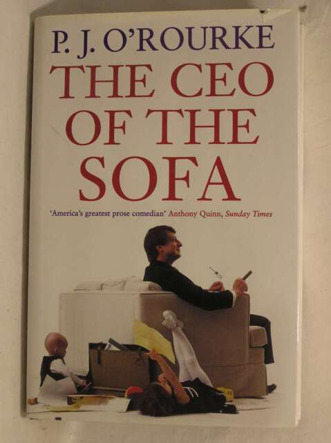 The CEO of the Sofa, P.J. O'Rourke, Excellent Book