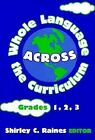Whole Language Across the Curriculum: Grades 1, 2, 3 by Teachers' College Press (Paperback, 1995)