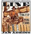 Line: Tying It Up, Tying It Down by Jan Adkins (Hardback, 2004)