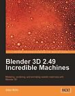 Blender 3D 2.49 Incredible Machines by Allan Brito (Paperback, 2009)