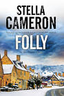 Folly: A British Murder Mystery Set in the Cotswolds by Stella Cameron (Hardback, 2015)