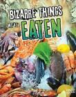 Bizarre Things We've Eaten by Amie Jane Leavitt (Paperback, 2015)