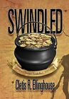 Swindled: Wayne County's Turbulence, 1868-1904 by Cletis R Ellinghouse (Hardback, 2012)