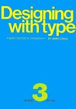 Designing with Type : A Basic Course in Typography by James Craig (1992,... kc