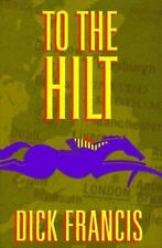 To the Hilt by Dick Francis (1996, Hardcover)